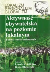 Aktywność obywatelska na poziomie lokalnym - okładka książki
