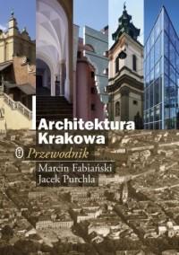 Architektura Krakowa. Przewodnik - okładka książki