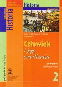 Człowiek i jego cywilizacja. Klasa 2. Gimnazjum. Historia. Podręcznik - okładka podręcznika