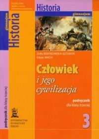 Człowiek i jego cywilizacja. Klasa 3. Gimnazjum. Historia. Podręcznik - okładka podręcznika