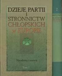 Dzieje partii i stronnictw chłopskich w Europie. Tom 1-2 - okładka książki
