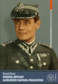 Generał brygady Aleksander Radwan-Pragłowski - okładka książki