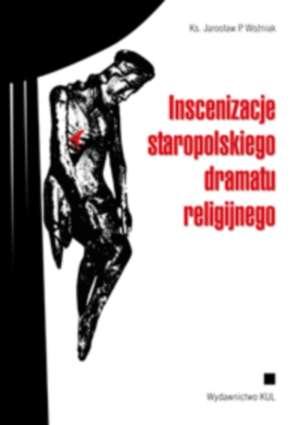 Inscenizacje staropolskiego dramatu - okładka książki