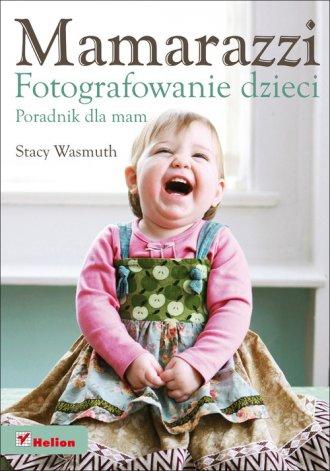Mamarazzi. Fotografowanie dzieci. - okładka książki