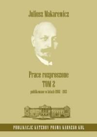 Prace rozproszone. Publikowane w latach 1902-1913. Tom 2 - okładka książki