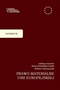 Prawo materialne Unii Europejskiej. Vademecum - okładka książki