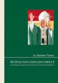 Recepcja nauczania Jana Pawła II w uchwałach Drugiego Polskiego Synodu Plenarnego - okładka książki