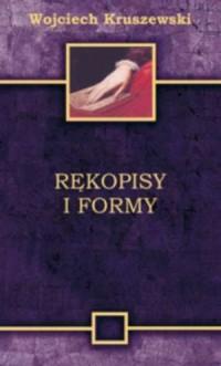 Rękopisy i formy. Badanie literatury - okładka książki