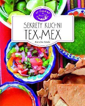 Sekrety kuchni Tex-Mex. W kuchni - okładka książki