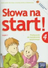 Słowa na start! Klasa 4. Szkoła podstawowa. Język polski. Podręcznik do kształcenia językowego cz. 1 - okładka podręcznika