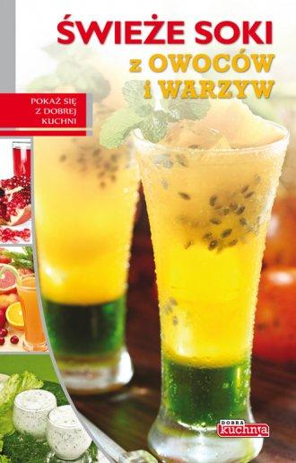 Świeże soki z owoców i warzyw - okładka książki