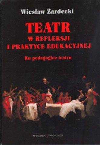 Teatr w refleksji i praktyce edukacyjnej. - okładka książki