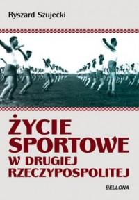 Życie sportowe w Drugiej Rzeczypospolitej - okładka książki