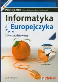 Informatyka Europejczyka. Podręcznik dla szkół ponadgimnazjalnych. Zakres podstawowy - okładka podręcznika