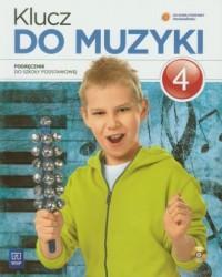 Klucz do muzyki. Klasa 4. Szkoła podstawowa. Podręcznik - okładka podręcznika
