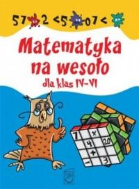 Matematyka na wesoło dla klas 4-6 - okładka podręcznika