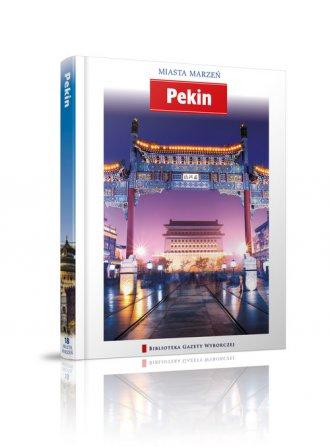 Pekin. Seria: Miasta marzeń - okładka książki