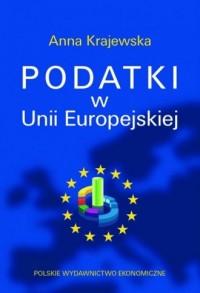 Podatki w Unii Europejskiej - okładka książki
