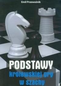 Podstawy królewskiej gry w szachy cz. 1 - okładka książki