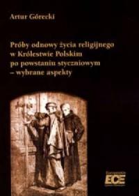 Próby odnowy życia religijnego w Królestwie Polskim po powstaniu styczniowym - wybrane aspekty - okładka książki