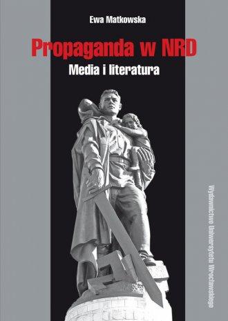 Propaganda w NRD. Media i literatura - okładka książki