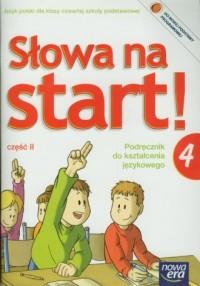 Słowa na start! Klasa 4. Szkoła podstawowa. Język polski. Podręcznik do kształcenia językowego cz. 2 - okładka podręcznika