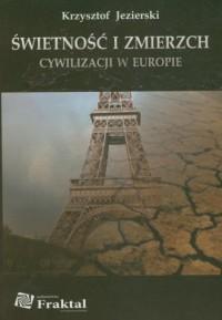 Świetność i zmierzch cywilizacji w Europie - okładka książki