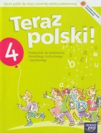 Teraz polski! Klasa 4. Szkoła podstawowa. Podręcznik do kształcenia literackiego, kulturowego i językowego - okładka podręcznika