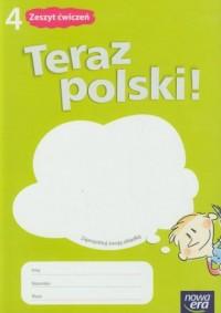 Teraz polski! Klasa 4. Szkoła podstawowa. Zeszyt ćwiczeń - okładka podręcznika