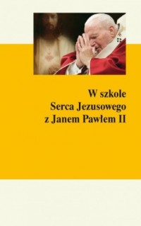 W szkole Serca Jezusowego z Janem - okładka książki