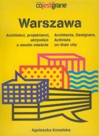 Warszawa. Architekci projektanci aktywiści o swoim mieście - okładka książki