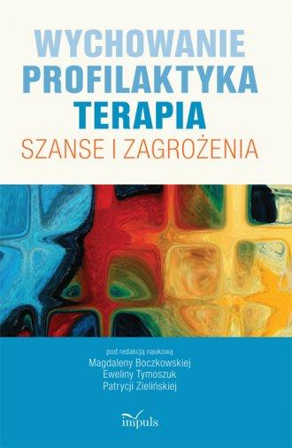 Wychowanie. Profilaktyka. Terapia - okładka książki