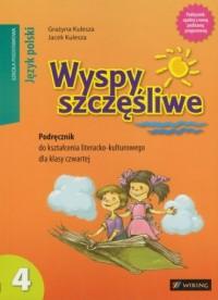 Wyspy szczęśliwe. Język polski. Klasa 4. Szkoła podstawowa. Podręcznik do kształcenia literacko-kulturowego - okładka podręcznika