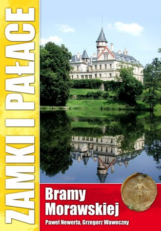 Zamki i pałace Bramy Morawskiej - okładka książki