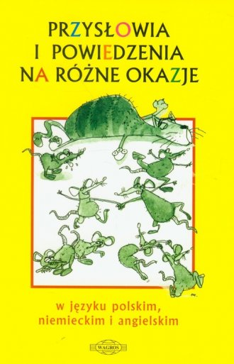 Przys�owia i powiedzenia na r�ne okazje w j�zyku polskim, niemieckim i angielskim
