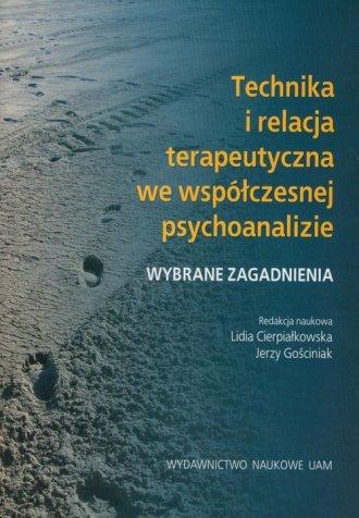 ok�adka ksi��ki - Technika i relacja terapeutyczna we wsp�czesnej psychoanalizie - Wydawnictwo Naukowe UAM