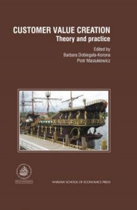 Customer value creation. Theory and practice - okładka książki