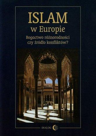 Islam w Europie. Bogactwo różnorodności - okładka książki
