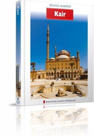 Kair. Seria: Miasta marzeń - okładka książki