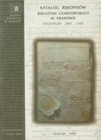 Katalog rękopisów Biblioteki Czartoryskich w Krakowie. Sygnatury 2001-2300 - okładka książki