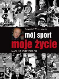 Mój sport moje życie - okładka książki