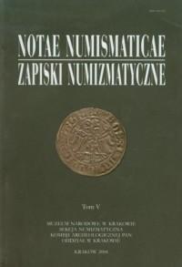 Notae Numismaticae. Zapiski Numizmatyczne. Tom 5 - okładka książki