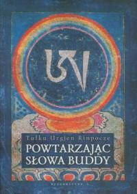 Powtarzając słowa Buddy - okładka książki