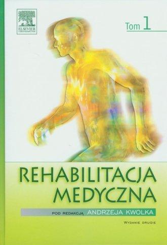 Rehabilitacja medyczna. Tom 1 - okładka książki