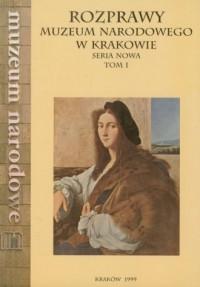 Rozprawy Muzeum Narodowego w Krakowie. Tom 1 - okładka książki