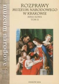 Rozprawy Muzeum Narodowego w Krakowie. Tom 2 - okładka książki