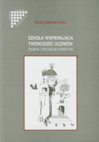 Szkoła wspierająca twórczość uczniów. - okładka książki