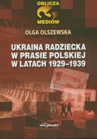 Ukraina radziecka w prasie polskiej - okładka książki