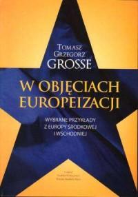 W objęciach europeizacji. Wybrane - okładka książki