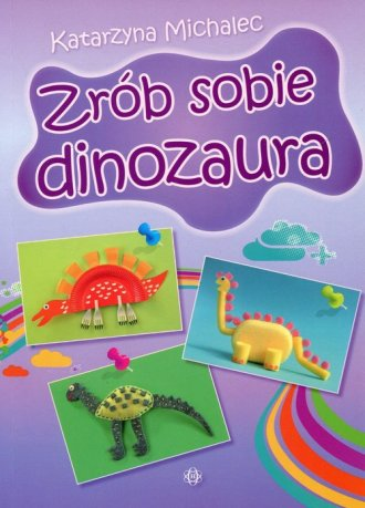 Zrób sobie dinozaura - okładka książki